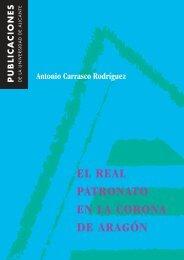 El Real Patronato en la Corona de Aragón - Publicaciones ...