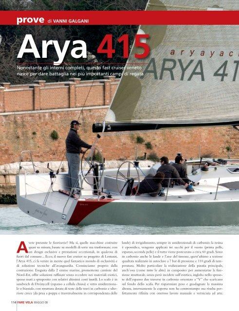 prove di VANNI GALGANI Nonostante gli interni ... - Arya Yachts