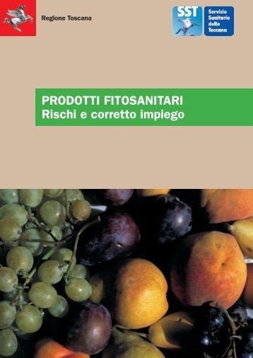 PRODOTTI FITOSANITARI Rischi e corretto ... - Regione Toscana