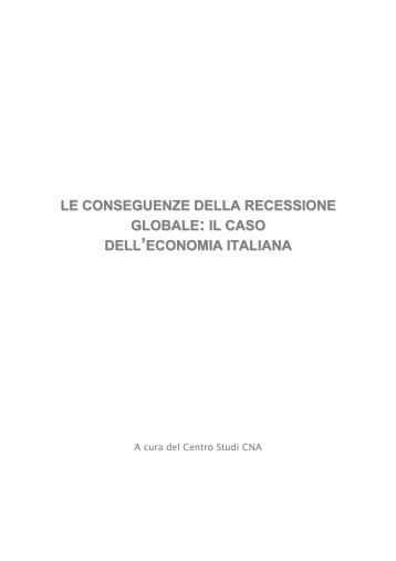 le conseguenze della recessione globale : il caso dell - Cna