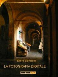 La fotografia digitale volume 3 - ettore bianciardi