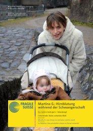 Martina G.: Hirnblutung während der Schwangerschaft - Fragile Suisse