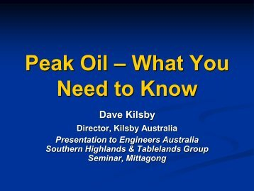 Peak Oil – What You Need to Know - Engineers Australia