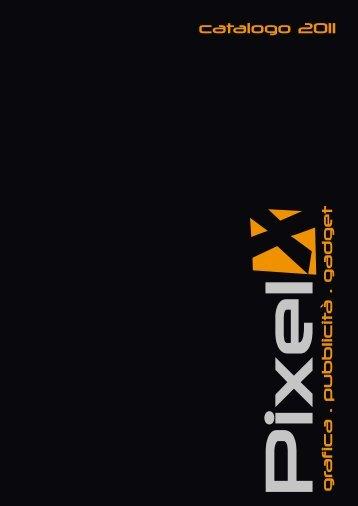 grafica . pubblicità . gadget catalogo 2011 - Pixel Grafica