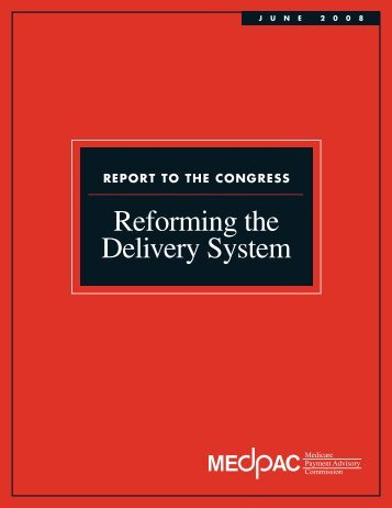 June 2008 Report to the Congress: Reforming the ... - MedPAC