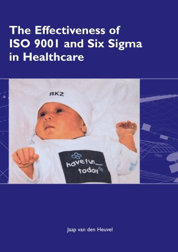 The Effectiveness of ISO 9001 and Six Sigma in Healthcare