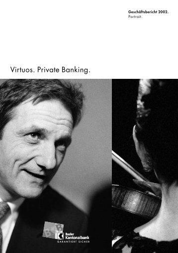 Virtuos. Private Banking. - Basler Kantonalbank