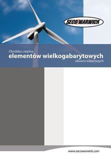 Obróbka cieplna elementów wielkogabarytowych ... - Seco-Warwick