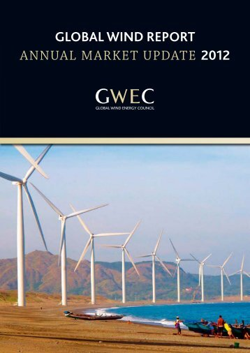Global Wind RepoRt AnnuAl mArket updAte 2012