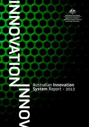 Australian Innovation System Report - 2012 - Department of ...