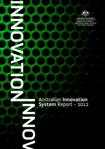 Australian Innovation System Report - 2012 - Department of ...