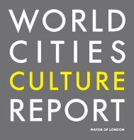 World Cities Culture Report - Greater London Authority
