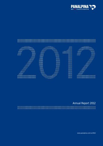 Annual Report 2012 [pdf | 1 MB] - Panalpina