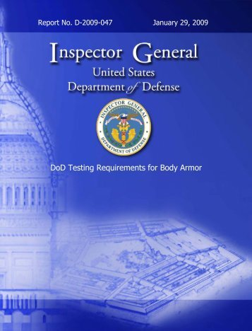 """Report No. D-2009-047, """"DoD Testing Requirements for Body Armor,"""""""