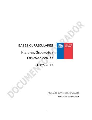 BASES CURRICULARES HISTORIA, GEOGRAFÍA CIENCIAS SOCIALES MAYO 2013