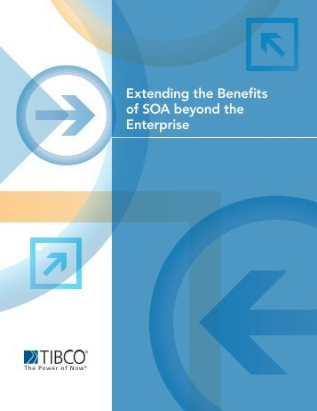 Extending the Benefits of SOA beyond the Enterprise - Tibco