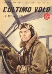 L'ultimo volo. Vita eroica del Generale Cagna - AVIA