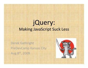 jQuery: - Derek Gathright