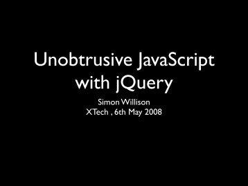 Unobtrusive JavaScript with jQuery - Simon Willison's Weblog