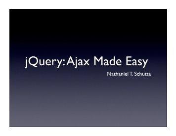 jQuery: Ajax Made Easy - Nathaniel T. Schutta