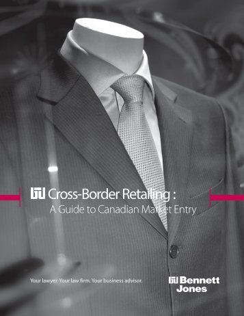 Cross-Border Retailing: A Guide to Canadian Market - Bennett Jones