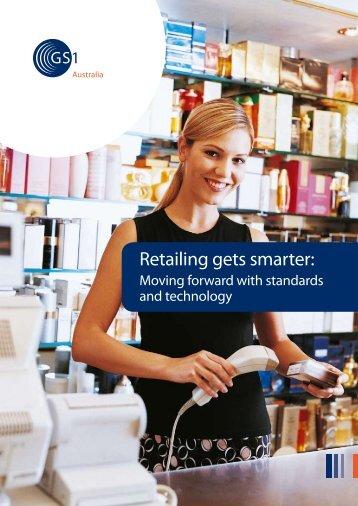 Retailing gets smarter: - GS1 Australia