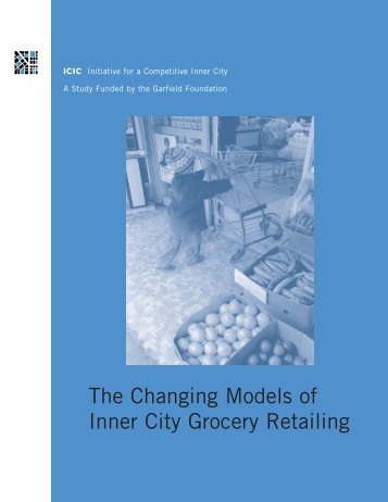 The Changing Models of Inner City Grocery Retailing - Initiative for a ...
