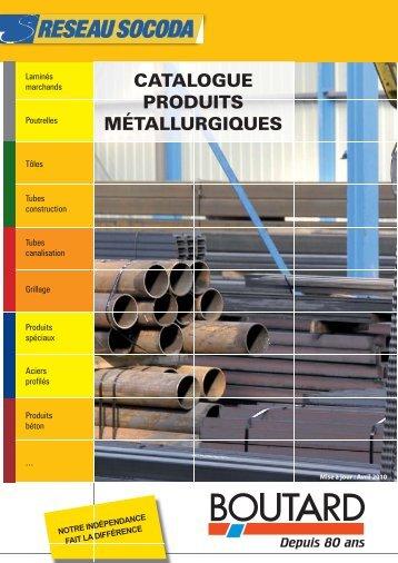 CATALOGUE PRODUITS MÉTALLURGIQUES - Boutard
