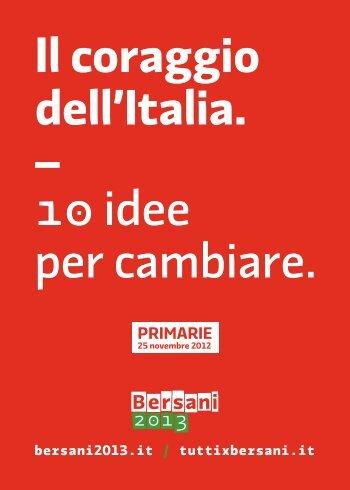 Il coraggio dell'Italia. – 1 idee per cambiare. - Pier Luigi Bersani