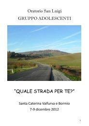 """QUALE STRADA PER TE?"" - Oratorio San Luigi"