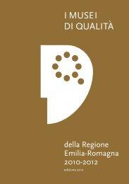 I musei di qualità della Regione Emilia-Romagna 2010-2012