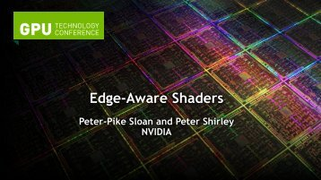 S0611-GTC2012-Edge-Ware-Shaders