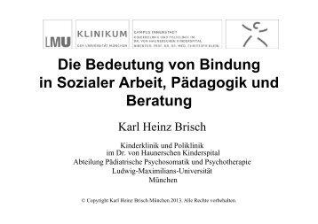 K. H. Brisch: Die Bedeutung von Bindung in Sozialer Arbeit ...