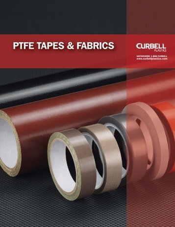 PTFE Tapes and PTFE Fabrics Booklet - Curbell Plastics