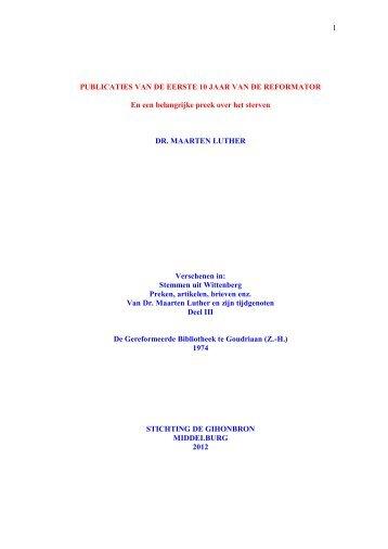 PUBLICATIES VAN DE EERSTE 10 JAAR VAN DE REFORMATOR