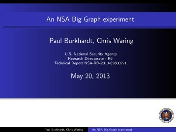 An NSA Big Graph experiment Paul Burkhardt, Chris Waring May 20, 2013