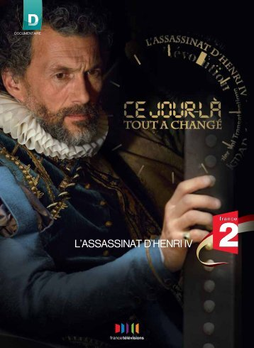 L'ASSASSINAT D'HENRI IV - France Télévisions Publicité