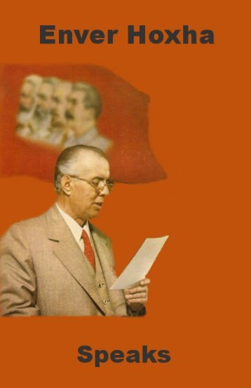 Selected speeches of comrade Enver Hoxha - Communist ...