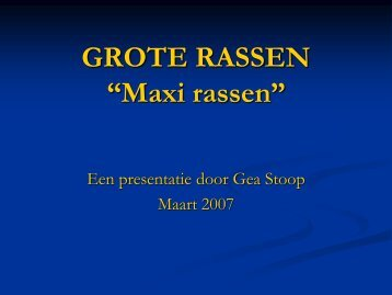 "GROTE RASSEN ""Maxi rassen"""