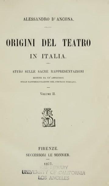 Origini del teatro in Italia, studj sulle sacre rappresentazioni seguiti ...