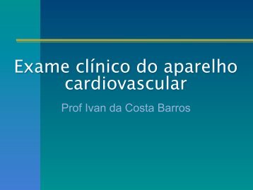 Exame clínico do aparelho cardiovascular - UFF