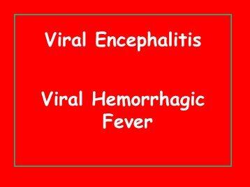 Viral Encephalitis Viral Hemorrhagic Fever