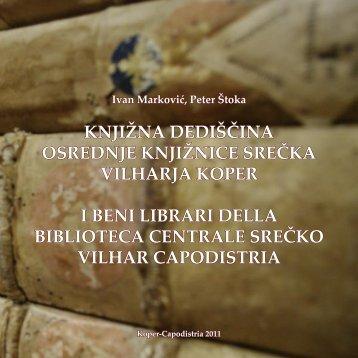 Knjižna dediščina Osrednje knjižnice Srečka Vilharja ... - Carlo Combi