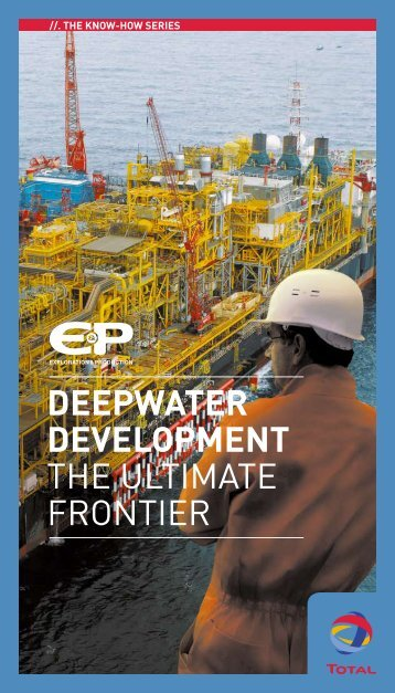 Deepwater development The ultimate frontier - Total.com