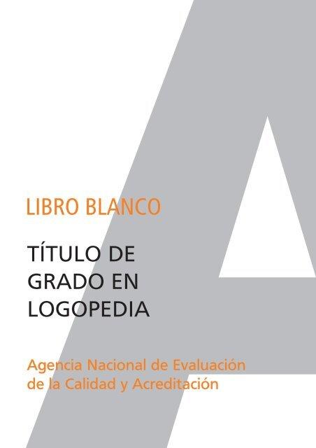 Libro Blanco Del Título De Grado En Logopedia Aneca