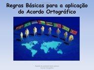 O Acordo Ortográfico - Colégio Portugal