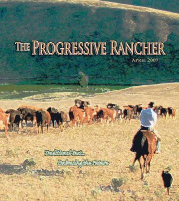 April 2009 Progressive Rancher - The Progressive Rancher Magazine