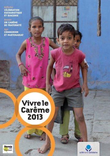 Vivre le Carême 2013 - CCFD-Terre Solidaire