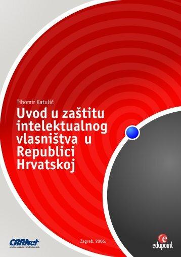 Uvod u zaštitu intelektualnog vlasništva u Republici ... - CARNet