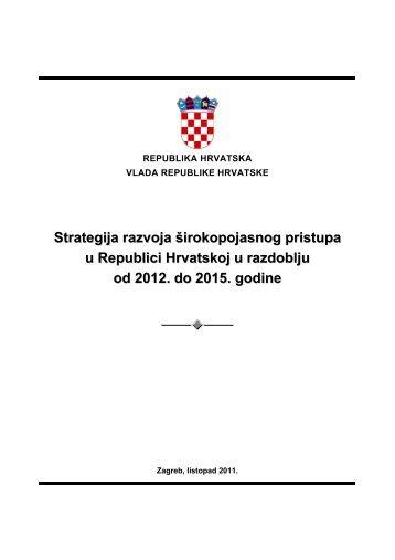 Strategija razvoja širokopojasnog pristupa u Republici Hrvatskoj u ...